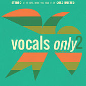 Vocals Only 2 von Various Artists