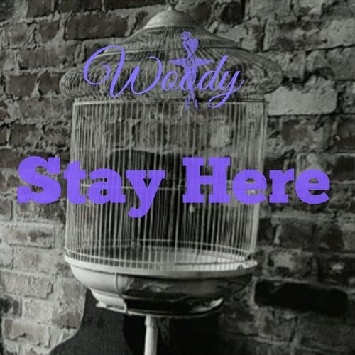 Stay Here von Woody