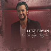 O Holy Night by Luke Bryan
