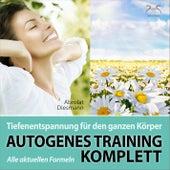 Autogenes Training Komplett: Alle aktuellen Formeln der Tiefenentspannung für den ganzen Körper von Torsten Abrolat