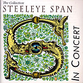 The Collection - Steeleye Span in Concert by Steeleye Span