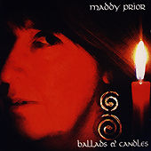 Ballads And Candles by Maddy Prior