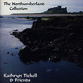 Northumberland Collection by Kathryn Tickell