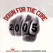 Down For the Core 2005 by Various Artists