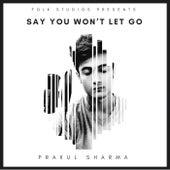 Say You Won't Let Go by Folk Studios