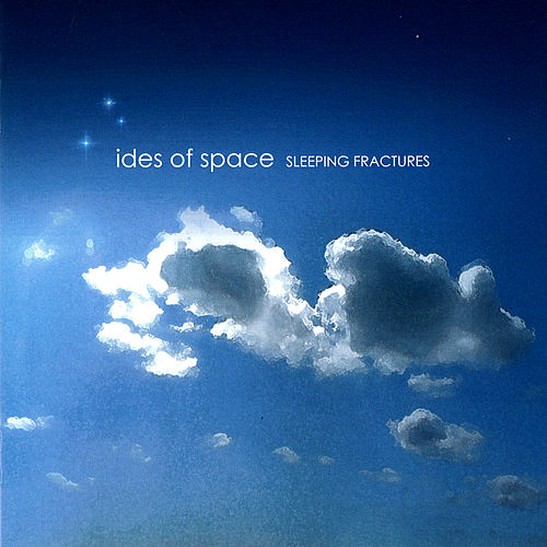 Sleeping Fractures (Expanded Edition) by Ides Of Space
