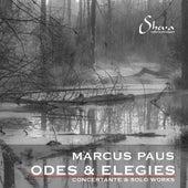 Marcus Paus: Odes & Elegies by Various Artists