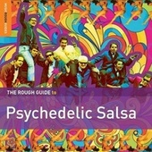 Rough Guide To Psychedelic Salsa by Various Artists