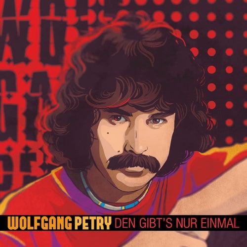 Den gibt's nur einmal by Wolfgang Petry