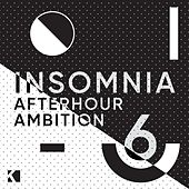 Insomnia, Vol. 6 (Afterhour Ambition) by Various Artists