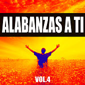 Alabanzas a Ti Vol.4 by Various Artists