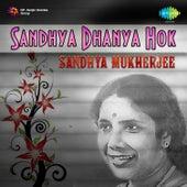Sandhya Dhanya Hok by Sandhya Mukherjee