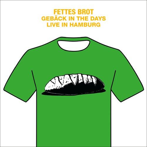Gebäck in the Days - Live in Hamburg von Fettes Brot