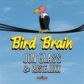 Bird Brain (feat. Ruste Juxx) by Jon Glass