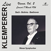 Klemperer Live: Vienna, Vol. 2 — Concert 8 March 1956 (Live Historical Recording) by Various Artists