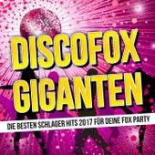 Discofox Giganten (Die besten Schlager Hits 2017 für deine Fox Party) von Various Artists