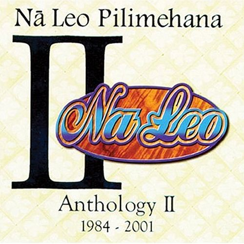 Na Leo Pilimehana Anthology II by Na Leo Pilimehana