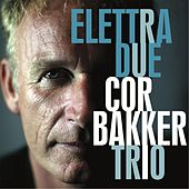 Elettra Due by Cor Bakker Trio