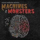 Machines and Monsters by External Combustion Orchestra