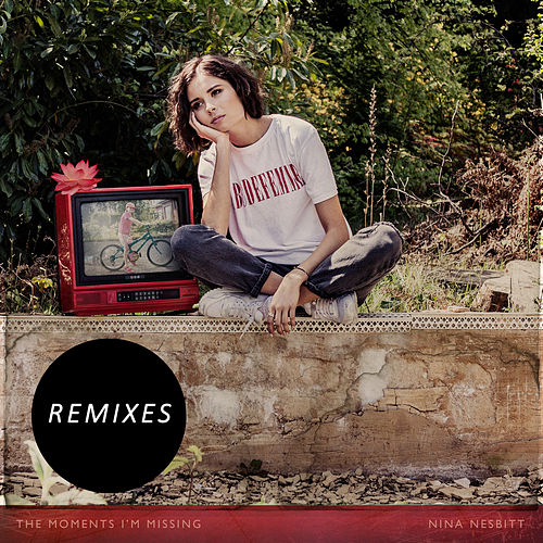 The Moments I'm Missing (Remixes) by Nina Nesbitt