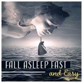 Fall Asleep Fast and Easy by Deep Sleep Music Academy