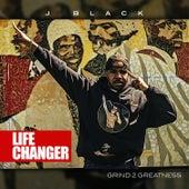 Life Changer by J Black