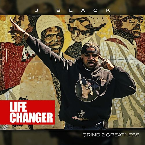 Life Changer by J Black