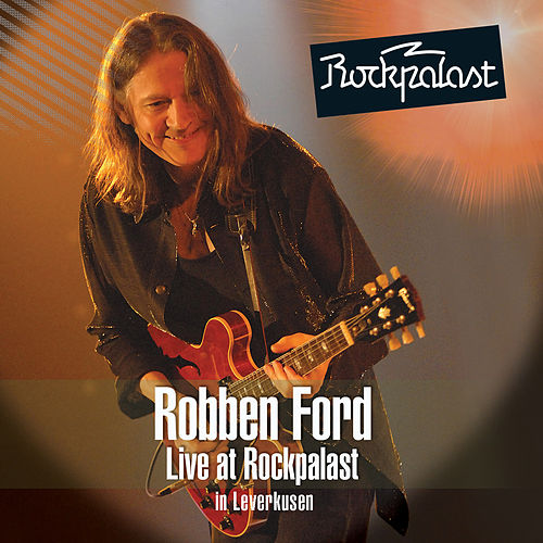 Live at Rockpalast by Robben Ford