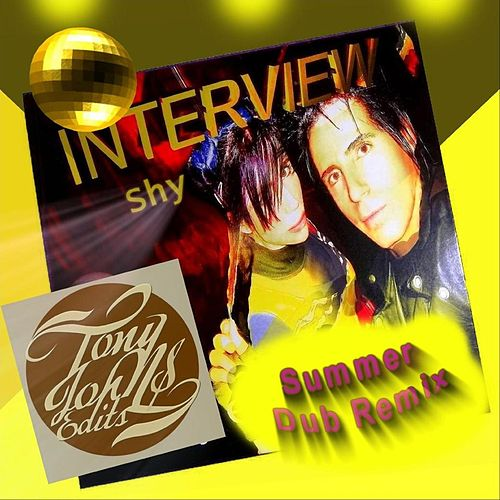 Interview Shy - Tony Johns Summer Dub Remix by Inter view