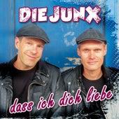 Dass ich dich liebe von Die Junx