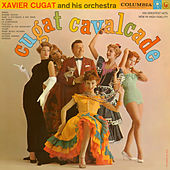 Cugat Cavalcade by Xavier Cugat & His Orchestra