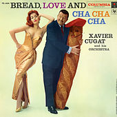 Bread, Love and Cha Cha Cha de Xavier Cugat & His Orchestra
