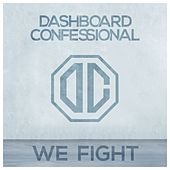 We Fight by Dashboard Confessional