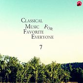 Cassical Music For Favorite Everyone 7 by Everyone Classic