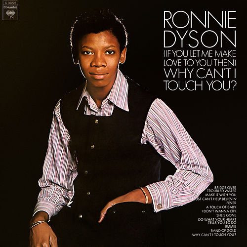 (If You Let Me Make Love To You Then) Why Can't I Touch You? (Expanded Edition) by Ronnie Dyson