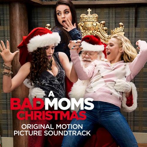 A Bad Moms Christmas (Original Motion Picture Soundtrack) de Various Artists