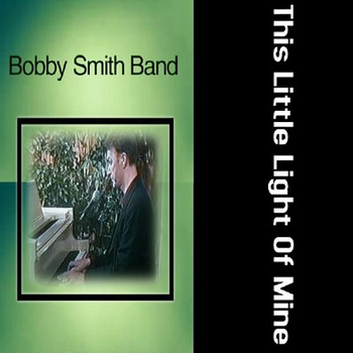 This Little Light Of Mine by Bobby Smith