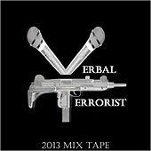 Verbal Terrorist - 2013 Mix Tape by Verbal Terrorist