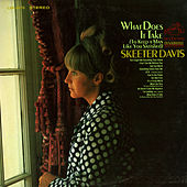 What Does It Take (To Keep a Man Like You Satisfied) by Skeeter Davis