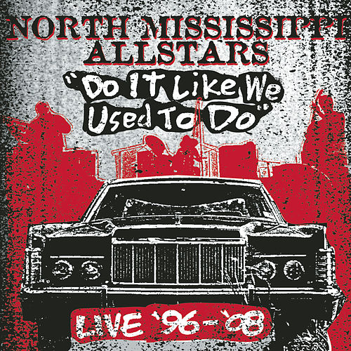 Do It Like We Used to Do (Live) by North Mississippi Allstars