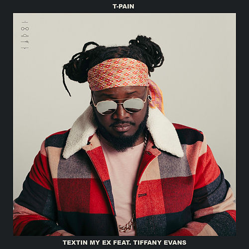 Textin' My Ex by T-Pain