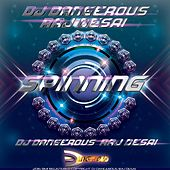 Spinning de DJ Dangerous Raj Desai