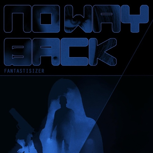 No Way Back by Fantastisizer