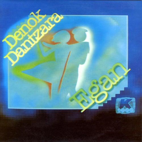 Denok dantzara by Egan