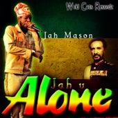Jah U Alone by Jah Mason