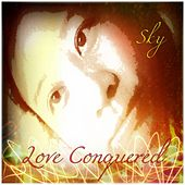 Love Conquered (Studio Version 1) by Sky