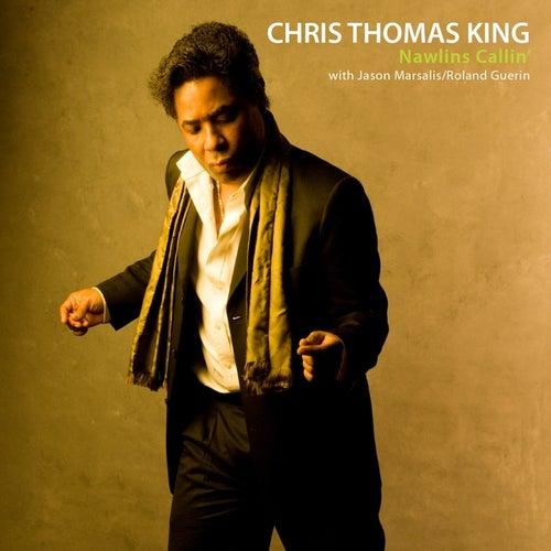 Nawlins Callin' by Chris Thomas King