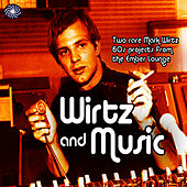 Wirtz and Music (Part 1: Latin A Go-Go) by Mark Wirtz
