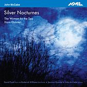 John McCabe: Silver Nocturnes, The Woman by the Sea & Horn Quintet by Various Artists