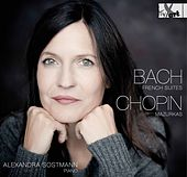 J.S. Bach: French Suites - Chopin: Mazurkas by Alexandra Sostmann